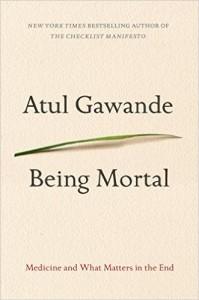Gawande Being Mortal